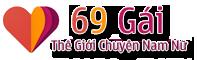 69 Gái – Chuyện Nam Nữ – Chuyện Phòng The – Kiến Thức Giới Tính